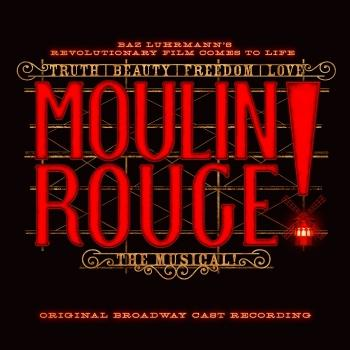 Cover Moulin Rouge! The Musical (Original Broadway Cast Recording)