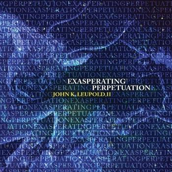 Cover John Leupold II: Exasperating Perpetuation