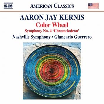 Cover Aaron Jay Kernis: Color Wheel - Symphony No. 4 'Chromelodeon' (Live)