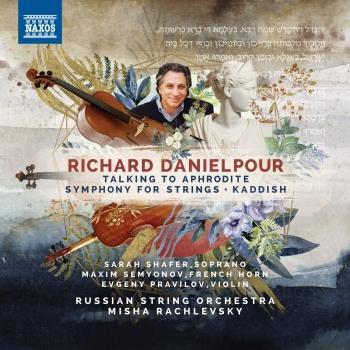 Cover Richard Danielpour: Talking to Aphrodite, Symphony for Strings & Kaddish