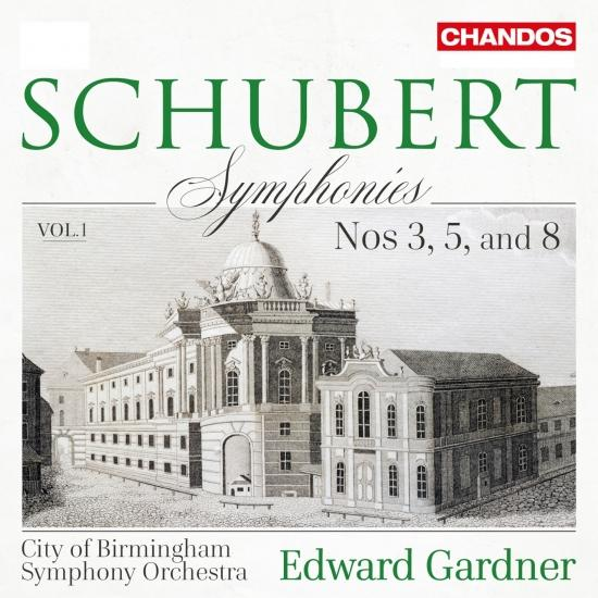 Cover Schubert: Symphonies, Vol. 1 – Nos. 3, 5 & 8