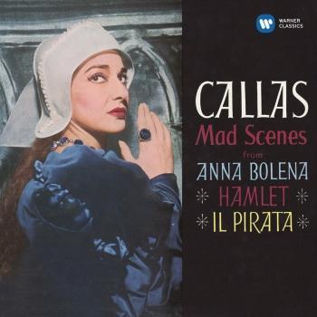 Cover Callas - Mad Scenes from Anna Bolena, Hamlet & Il pirata - Callas Remastered