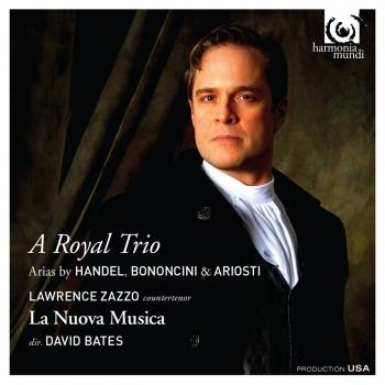 Cover A Royal Trio: Arias by Handel, Bononcini & Ariosti
