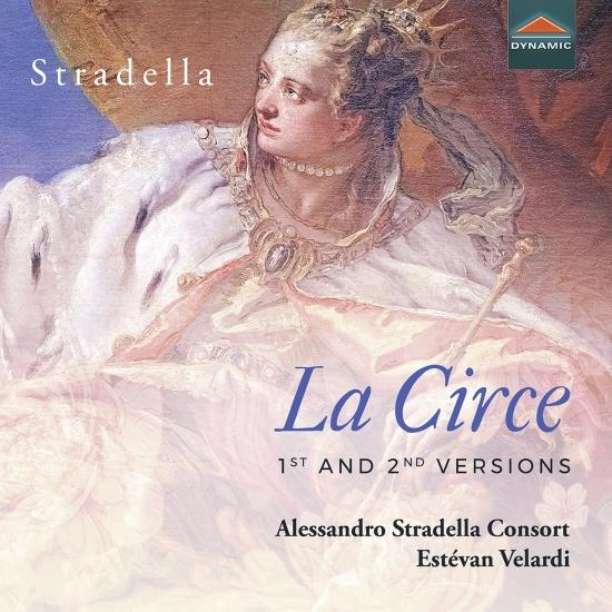 Cover Stradella: La Circe (First & Second Versions) & Other Works