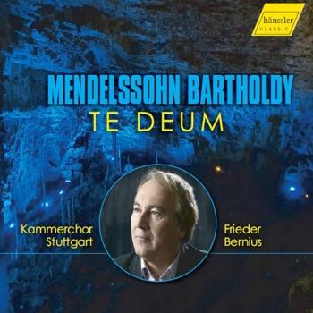 Cover Mendelssohn: Te Deum à 8, MWV B 15 & Other Works
