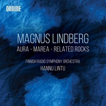 Cover Magnus Lindberg: Aura, Marea & Related Rocks (Live)