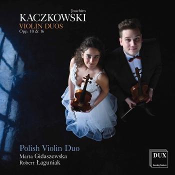 Cover Kaczkowski: Violin Duos, Opp. 10 & 16