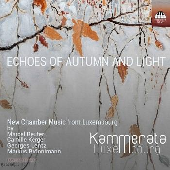 Cover Echoes of Autumn and Light: New Chamber Music from Luxembourg