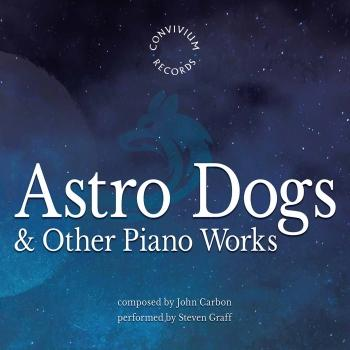 Cover John Carbon: Astro Dogs & Other Piano Works