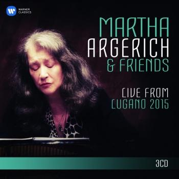 Cover Martha Argerich and Friends Live from the Lugano Festival 2015