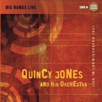 Cover Big Bands Live: Quincy Jones & His Orchestra