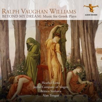Cover Vaughan Williams: Beyond My Dream – Music for Greek Plays