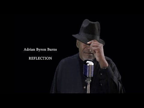 Video Adrian Byron Burns - Reflection