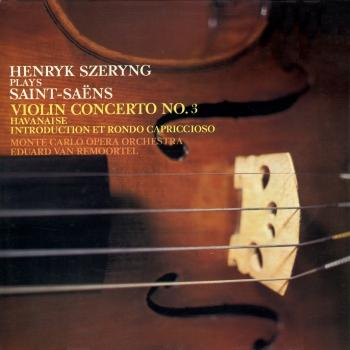 Cover Saint-Saëns: Violin Concerto No. 3; Havanaise; Introduction et Rondo Capriccioso (Remastered)