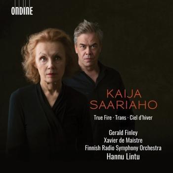 Cover Kaija Saariaho: True Fire, Trans & Ciel d'hiver (Live)