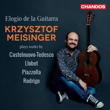 Cover Elogio de la Guitarra, Krzysztof Meisinger plays works by Castelnuovo-Tedesco, Llobet, Piazzolla & Rodrigo