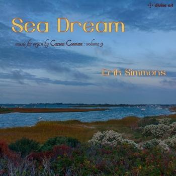 Cover Sea Dream (Carson Cooman Organ Music, Vol. 9)