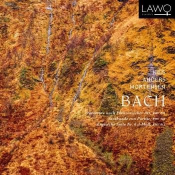 Cover Bach: Ouvertüre nach Französischer Art, BWV 831 / Sarabande con Partite, BWV 990 / Englische Suite Nr. 6 d-Moll, BWV 811