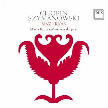 Cover Chopin & Szymanowski: Mazurkas