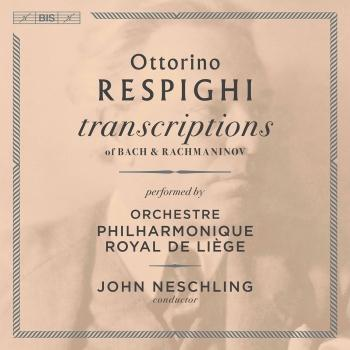 Cover Respighi: Transcriptions of Bach & Rachmaninoff