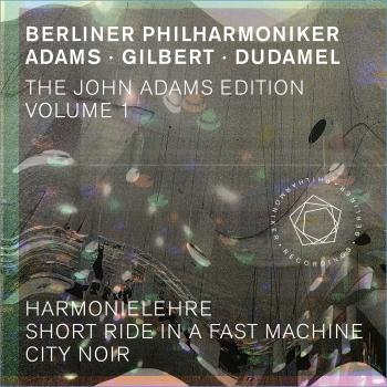 Cover The John Adams Edition, Vol. 1: Harmonielehre, Short Ride in a Fast Machine & City Noir