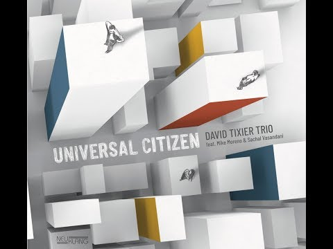 Video 'Universal Citizen' David Tixier Trio - Teaser 2018