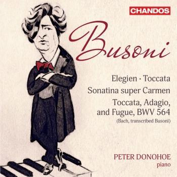 Cover Busoni: Toccata, BV 287, Elegien, BV 252, Sonatina No. 6, BV 284 & Toccata, Adagio & Fugue in C Major, BV B 29 No. 1