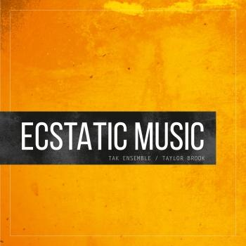 Cover Taylor Brook: Ecstatic Music