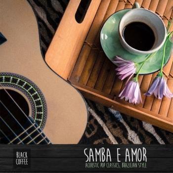 Cover Samba e Amor: Acoustic Pop Classics, Brazilian Style