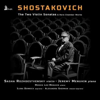 Cover Shostakovich: The Two Violin Sonatas and Rare Chamber Works