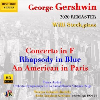 Cover Gershwin: Rhapsody in Blue, Concerto in F Major & An American in Paris (Remastered)