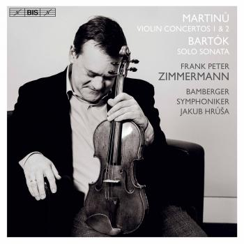 Cover Martinů: Violin Concertos Nos. 1 & 2 - Bartók: Sonata for Solo Violin