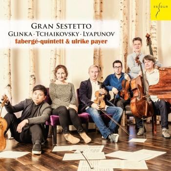 Cover Glinka, Tschaikowsky & Ljapunow: Klaviersextette (Gran Sestetto)