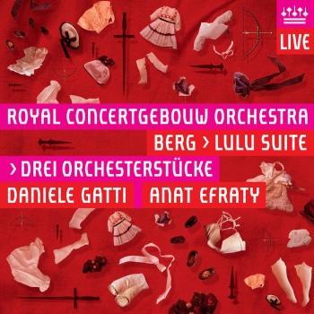 Cover Berg: Drei Orchesterstücke, Op. 6 & Lulu Suite (Live)