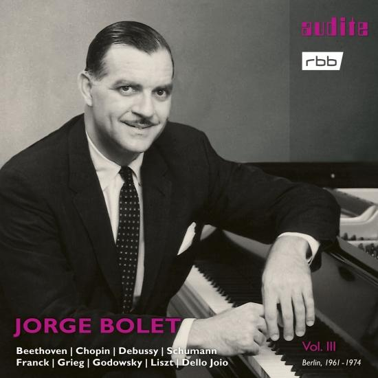 Cover Jorge Bolet: The Berlin Radio Recordings, Vol. III