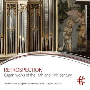 Cover Retrospection: Organ Works of the 16th & 17th Century