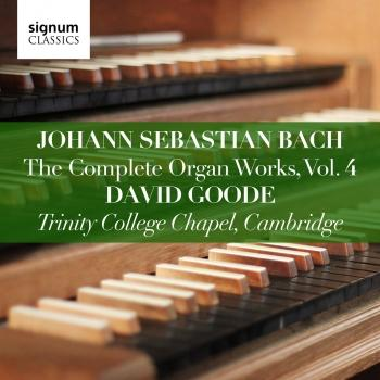 Cover Johann Sebastian Bach: The Complete Organ Works, Vol. 4 (Trinity College Chapel, Cambridge)