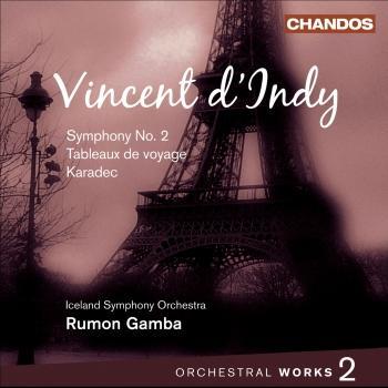 Cover Vincent Vincent d'Indy: Orchestral Works, Vol. 2