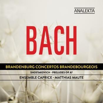Cover Bach: Brandenburg Concertos - Shostakovich: Preludes Op. 87