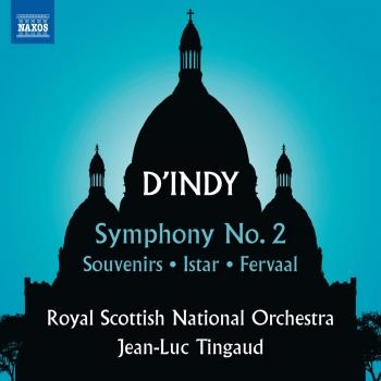 Cover D'Indy: Symphony No. 2, Souvenirs, Istar & Fervaal