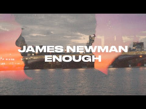 Video James Newman - Enough