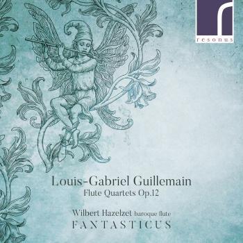 Cover Louis-Gabriel Guillemain: Flute Quartets, Op. 12