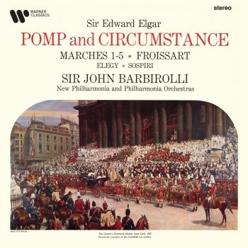Cover Elgar: Pomp and Circumstance Marches, Froissart, Elegy & Sospiri (Remastered)