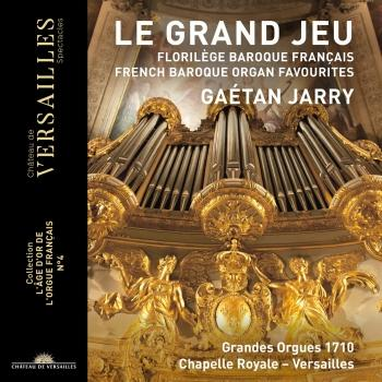 Cover Le Grand Jeu. French Baroque Organ Favourites (Collection 'L'âge d'or de l'orgue français', No. 4)