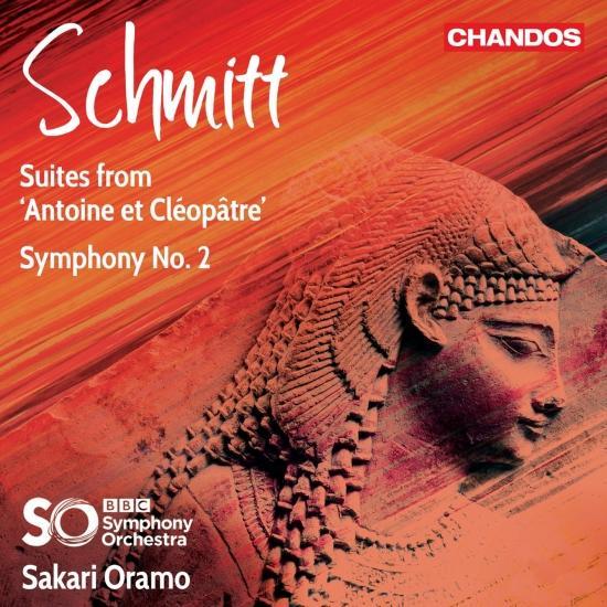 Cover Schmitt: Suites from Antoine et Cléopâtre & Symphony No. 2
