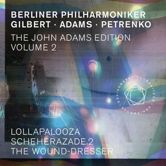 Cover The John Adams Edition, Vol. 2: Lollapalooza, Scheherazade.2 & The Wound-Dresser