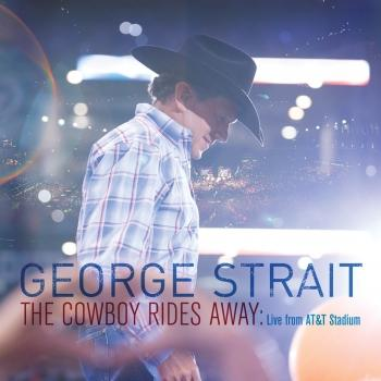 Cover The Cowboy Rides Away: Live From AT&T Stadium (Remastered)