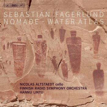 Cover Sebastian Fagerlund: Cello Concerto 'Nomade' & Water Atlas (Live)