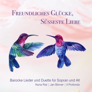 Cover Freundliches Glücke, süsseste Liebe (Barocke Lieder und Duette für Sopran und Alt)
