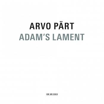 Cover Arvo Pärt: Adam's Lament